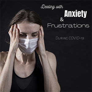anxiety frustration covid-19